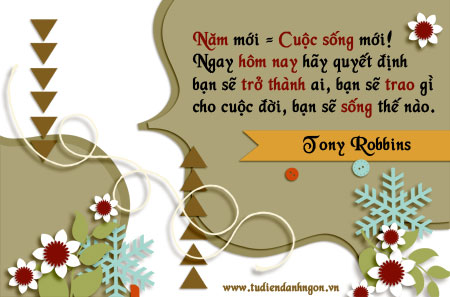 Danh nhân - Danh ngôn Tony Robbins - Năm mới = Cuộc sống mới! Ngay hôm nay hãy quyết định bạn sẽ trở thành