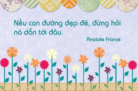 Danh ngôn về tận hưởng, lời hay ý đẹp, danh ngôn Anatole France