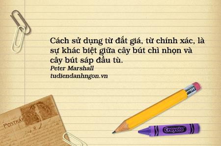 Danh nhân - Danh ngôn Peter Marshall - Cách sử dụng từ đắt giá, từ chính xác, là sự khác biệt giữa cây bút