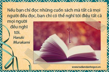 Danh nhân - Danh ngôn Haruki Murakami - Nếu bạn chỉ đọc những cuốn sách mà tất cả mọi người đều đọc, bạn chỉ