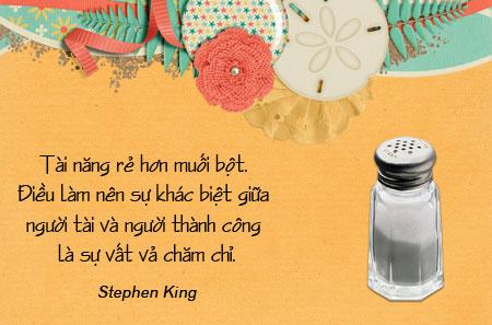 Danh nhân - Danh ngôn Stephen King - Tài năng rẻ hơn muối bột. Điều làm nên sự khác biệt giữa người tài và