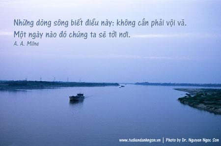 Danh nhân - Danh ngôn A. A. Milne - Những dòng sông biết điều này: không cần phải vội vã. Một ngày nào đó
