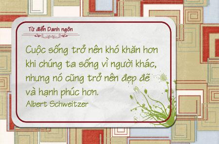 Danh ngôn cuộc sống, Danh ngôn Albert Schweitzer, danh ngôn hạnh phúc, danh ngôn lòng vị tha