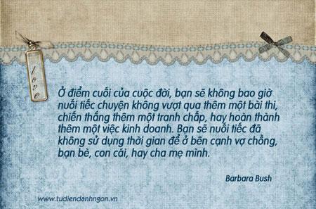 Danh ngôn, lời hay ý đẹp, danh ngôn về gia đình, danh ngôn về tình thân, danh ngôn Barbara Bush