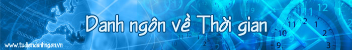 www.tudiendanhngon.vn - Danh ngôn về Thời gian