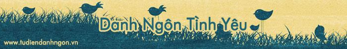 www.tudiendanhngon.vn - Danh ngôn về Tình yêu