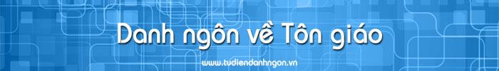 www.tudiendanhngon.vn - Danh ngôn về Tôn giáo